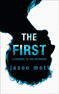 First (Prequel to The Returned, Book 1)