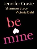 Be Mine: Sizzle / Too Fast to Fall / Alone with You
