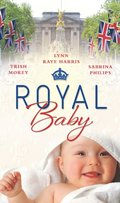 Royal Baby: Forced Wife, Royal Love-Child / Cavelli's Lost Heir / Prince of Montez, Pregnant Mistress (Mills & Boon M&B)