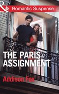 Paris Assignment (Mills & Boon Romantic Suspense) (House of Steele, Book 1)