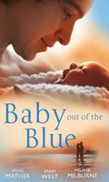 Baby Out of the Blue: The Greek Tycoon's Pregnant Wife / Forgotten Mistress, Secret Love-Child / The Secret Baby Bargain (Mills & Boon M&B)