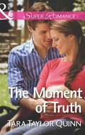 Moment of Truth (Mills & Boon Superromance) (Shelter Valley Stories, Book 13)