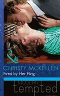 Fired by Her Fling (Mills & Boon Modern Tempted)