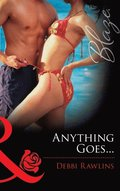 Anything Goes... (Mills & Boon Blaze)