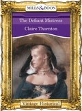Defiant Mistress (Mills & Boon Historical) (City of Flames, Book 1)