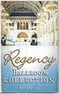 Regency Collection 2013 - Part 2 (Mills & Boon e-Book Collections)