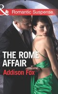 Rome Affair (Mills & Boon Romantic Suspense) (House of Steele, Book 3)