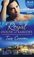 Royal House of Karedes: Two Crowns: The Sheikh's Forbidden Virgin / The Greek Billionaire's Innocent Princess / The Future King's Love-Child (Mills & Boon M&B)