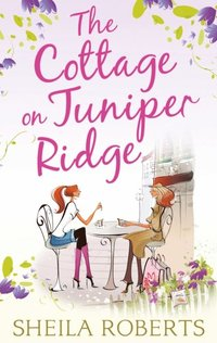 Cottage on Juniper Ridge (Life in Icicle Falls, Book 4)