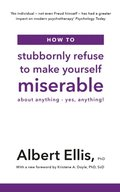 How to Stubbornly Refuse to Make Yourself Miserable