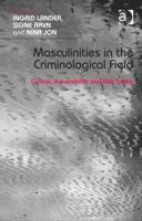 Masculinities in the Criminological Field