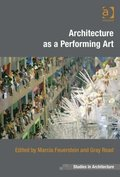 Architecture as a Performing Art