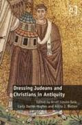 Dressing Judeans and Christians in Antiquity