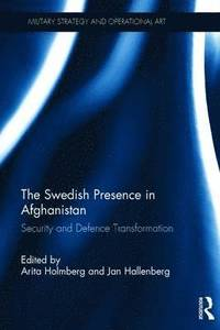 The Swedish Presence in Afghanistan