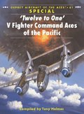 Twelve to One  V Fighter Command Aces of the Pacific
