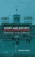 Sport and Society in the Soviet Union