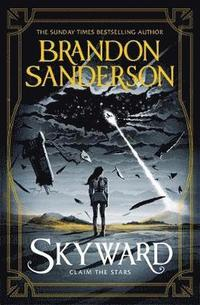 Skyward : claim the stars / Brandon Sanderson.