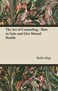 Art of Counseling - How to Gain and Give Mental Health
