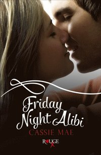 Friday Night Alibi: A Rouge Contemporary Romance