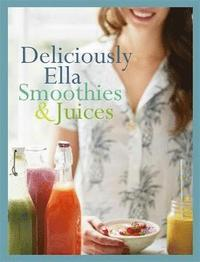 Deliciously Ella: Smoothies &; Juices
