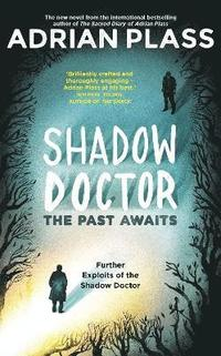 Shadow Doctor: The Past Awaits (Shadow Doctor Series)