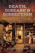 Death, Disease &; Dissection