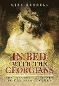 In Bed with the Georgians: Sex, Scandal and Satire in the 18th Century