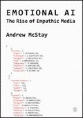 Emotional AI : the rise of empathic media / Andrew McStay