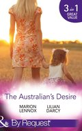 Australian's Desire: Their Lost-and-Found Family / Long-Lost Son: Brand-New Family / A Proposal Worth Waiting For (Mills & Boon By Request)