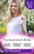 Australian's Bride: Marrying the Millionaire Doctor / Children's Doctor, Meant-to-be Wife / A Bride and Child Worth Waiting For (Mills & Boon By Request)
