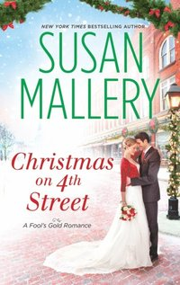 Christmas on 4th Street: Christmas on 4th Street / Yours for Christmas (A Fool's Gold Novel)