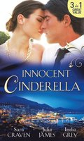 Innocent Cinderella: His Untamed Innocent / Penniless and Purchased / Her Last Night of Innocence (Mills & Boon M&B)