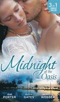 Midnight at the Oasis: His Majesty's Mistake (A Royal Scandal, Book 2) / To Tempt a Sheikh (Pride of Zohayd, Book 2) / Sheikh, Children's Doctor...Husband