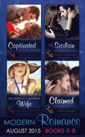 Modern Romance August Books 5-8: His Sicilian Cinderella (Playboys of Sicily, Book 2) / Captivated by the Greek / The Perfect Cazorla Wife / Claimed for His Duty (Greek Tycoons Tamed, Book 1)