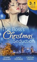 Boss's Christmas Seduction: Unlocking her Innocence / Million Dollar Christmas Proposal / Not Just the Boss's Plaything