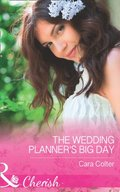 Wedding Planner's Big Day (Mills & Boon Cherish)