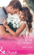Lucy and The Lieutenant (Mills & Boon Cherish) (The Cedar River Cowboys, Book 2)