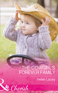 Cowgirl's Forever Family (Mills & Boon Cherish) (The Cedar River Cowboys, Book 3)