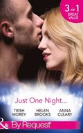 Just One Night...: Fiancee For One Night / Just One Last Night / The Night That Started It All (Mills & Boon By Request)