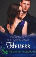 Awakening The Ravensdale Heiress (Mills & Boon Modern) (The Ravensdale Scandals, Book 2)