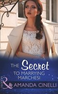 Secret To Marrying Marchesi (Mills & Boon Modern) (Secret Heirs of Billionaires, Book 3)