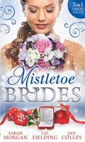 Mistletoe Brides: Italian Doctor, Sleigh-Bell Bride / Christmas Angel for the Billionaire / His Vienna Christmas Bride