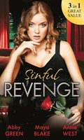 Sinful Revenge: Exquisite Revenge / The Sinful Art of Revenge / Undone by His Touch (Mills & Boon M&B)
