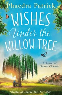 Wishes Under The Willow Tree: the feel-good book of 2017