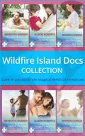 Wildfire Island Docs: The Man She Could Never Forget / The Nurse Who Stole His Heart / Saving Maddie's Baby / A Sheikh to Capture Her Heart / The Fling That Changed Everything / A Child to Open Thei