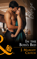 In The Boss's Bed (Mills & Boon Blaze)