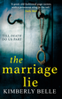 Marriage Lie: Shockingly twisty, destined to become the most talked about psychological thriller in 2018!