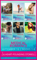 Medical Romance September 2016 Books 1-6: A Daddy for Her Daughter / Reunited with His Runaway Bride / Rescued by Dr Rafe / Saved by the Single Dad / Sizzling Nights with Dr Off-Limits / Seven Night