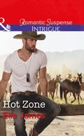 Hot Zone (Mills & Boon Intrigue) (Ballistic Cowboys, Book 3)