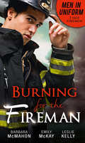 Men In Uniform: Burning For The Fireman: Firefighter's Doorstep Baby / Surrogate and Wife / Lying in Your Arms